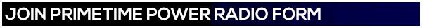 Join Primetime Power Radio